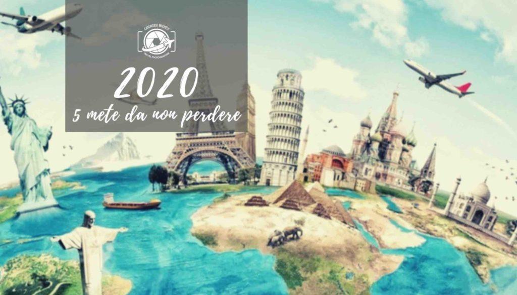Viaggi 2020, 5 mete da non perdere