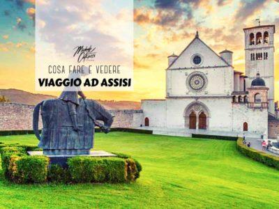 Viaggio ad Assisi, cosa fare e vedere
