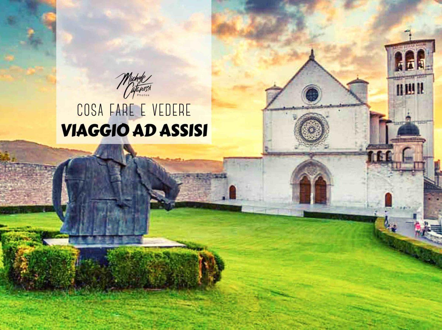 Viaggio ad Assisi, cosa fare e vedere nella città di San Francesco.