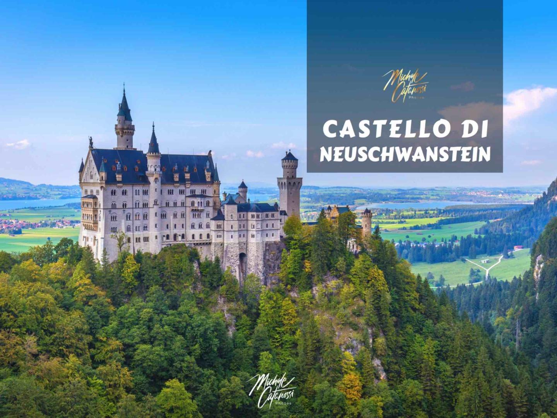 Viaggio al Castello di Neuschwanstein